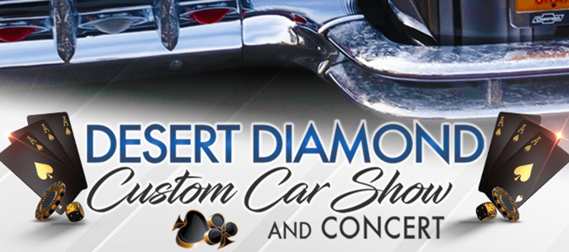 Desert Diamond Custom Car Show & Concert