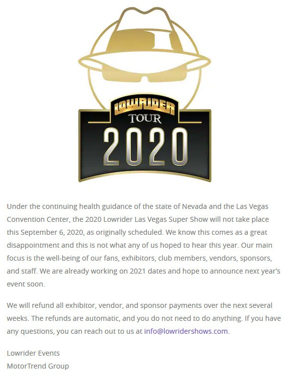 2020 Lowrider Las Vegas Super Show Cancelled Due to health the concerns the 2020 Las Vegas Super Show will not take place as originally scheduled read more at https://www.lowrider.com/news/2020-lowrider-las-vegas-super-show-cancelled/