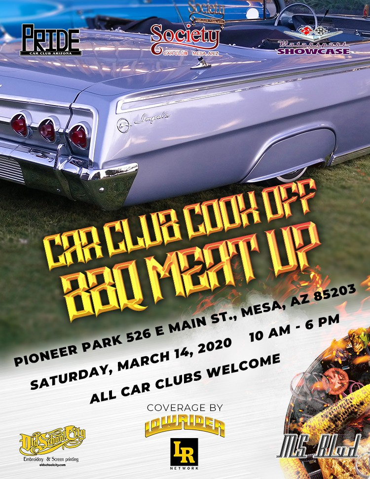 Arizona's First Lowrider Meat Up! Saturday, March 14th at Pioneer Park in Mesa, AZ. For more info go to https://motorsportshowcase.com/index.php/msblvd/events-calendar/viewevent/92-car-club-cook-off-bbq-meat-up